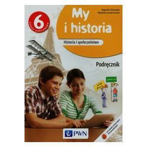 My i Historia 6. Historia i Społeczeństwo. Podręcznik. Szkoła Podstawowa