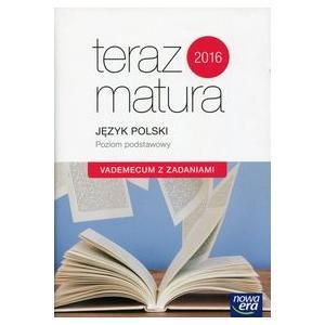 Teraz Matura 2020. Język Polski. Vademecum z Zadaniami. Poziom Podstawowy