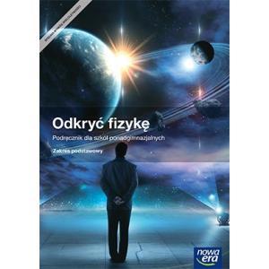 Odkryć Fizykę. Szkoła Ponadgimnazjalna. Podręcznik. Zakres Podstawowy
