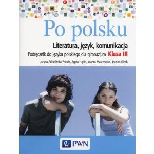 Po Polsku. Język Polski. Podręcznik. Klasa 3. Gimnazjum