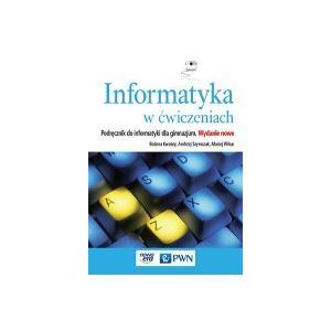 Informatyka w Ćwiczeniach. Podręcznik. Gimnazjum