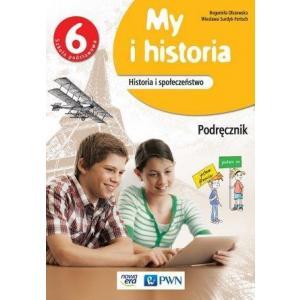My i Historia. Podręcznik. Klasa 6. Szkoła Podstawowa
