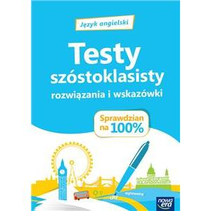 Sprawdzian na 100%. Język Angielski. Testy Szóstoklasisty rozwiązania i wskazówki