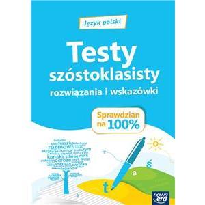 Sprawdzian na 100%. Język Polski. Testy Rozwiązania i Wskazówki