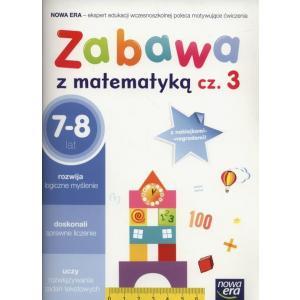 Zabawa z matematyką. 7-8 lat. Część 3