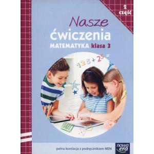 Nasze Ćwiczenia. Klasa 3 Część 2. Matematyka. Zeszyt Ćwiczeń