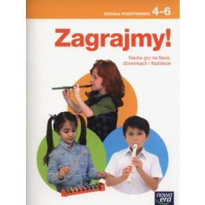 Zagrajmy! Nauka Gry na Flecie, Dzwonkach i Flażolecie. Klasy 4-6. Szkoła Podstawowa
