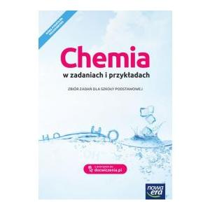 Chemia w zadaniach i przykładach. Szkoła podstawowa klasy 7-8 Zbiór zadań