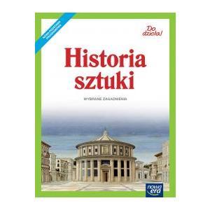 Do Dzieła! Podręcznik. Historia Sztuki. Wybrane Zagadnienia. Klasy 4-7. Szkoła Podstawowa