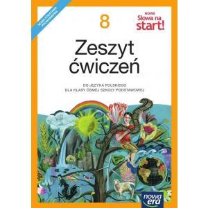 Nowe Słowa Na Start. Język Polski. Ćwiczenia. Klasa 8. Szkoła Podstawowa