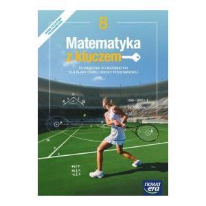 Matematyka z Kluczem. Podręcznik. Klasa 8. Szkoła Podstawowa