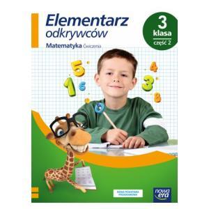 Elementarz Odkrywców. Matematyka. Ćwiczenia. Klasa 3 Część 2. Szkoła Podstawowa