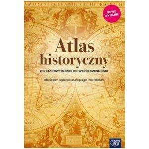 Atlas Historyczny. Od Starożytności do Współczesności. Liceum i Technikum