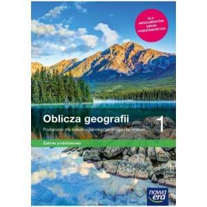 Oblicza Geografii 1. Podręcznik. Zakres Podstawowy. Liceum i Technikum