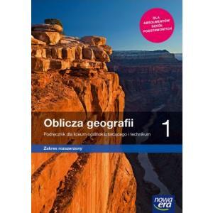 Oblicza Geografii 1. Podręcznik. Zakres Rozszerzony. Liceum i Technikum