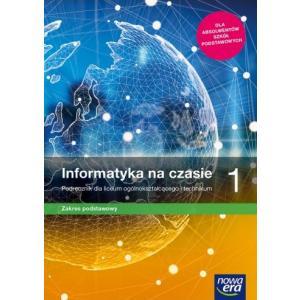 Informatyka na Czasie. Podręcznik. Zakres Podstawowy. Liceum i Technikum