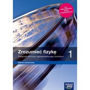 Zrozumieć Fizykę 1. Podręcznik. Zakres Rozszerzony. Liceum i Technikum