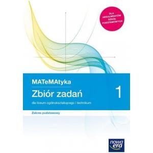 MATeMAtyka 1. Liceum i Technikum. Zbiór Zadań. Zakres Podstawowy