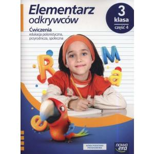 Elementarz odkrywców. Szkoła podstawowa klasa 3 część 4. Ćwiczenia. Edukacja polonistyczna, przyrodnicza, społeczna