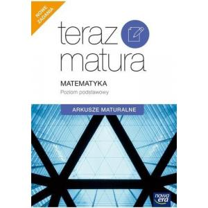 Teraz Matura. Matematyka. Arkusze Maturalne. Poziom Podstawowy
