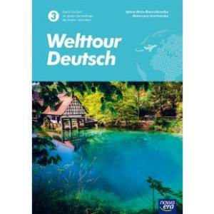 Welttour Deutsch 3. Liceum i technikum. Zeszyt ćwiczeń