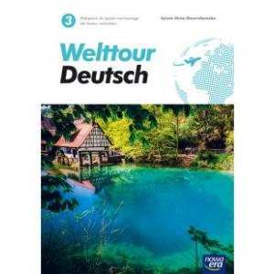 Welttour Deutsch 3. Liceum i technikum. Podręcznik