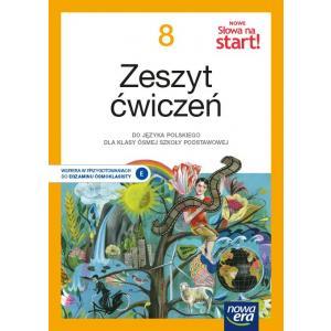 NOWE Słowa na start! Język polski. Szkoła podstawowa. Klasa 8. Zeszyt ćwiczeń. Nowa edycja 2021-2023