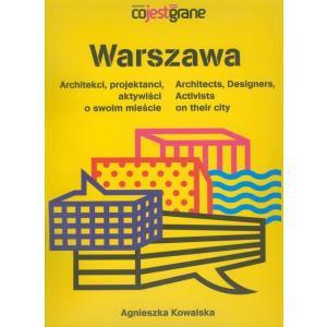 Warszawa Architekci projektanci aktywiści o swoim mieście /varsaviana/