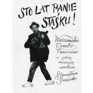 Sto lat panie Staśku Warszawskie Combo Taneczne w 100 rocznicę urodzin Grzesiuka książka + CD