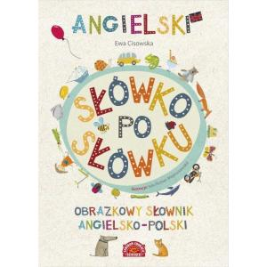 Angielski Słówko po Słówku. Obrazkowy Słownik Angielsko-Polski