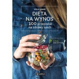 Dieta na wynos 100 pomysłów na zdrowy lunch