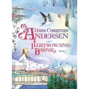 Ilustrowane baśnie. Hans Christian Andersen