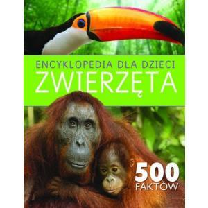 Encyklopedia dla dzieci. Zwierząta 500 faktów