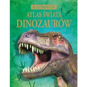 Ilustrowany atlas świata dinozaurów