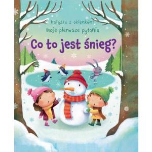 Co To Jest Śnieg? Książka z Okienkami. Moje Pierwsze Pytania