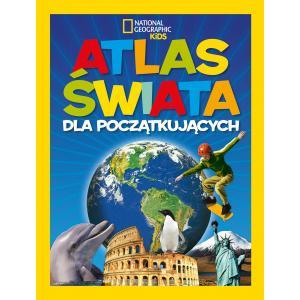 National Geographic Kids. Atlas świata dla początkujących