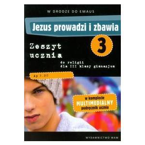 Katechizm. Jezus Prowadzi i Zbawia. W Drodze Do Emaus. Zeszyt Ucznia + Multimedialny Podręcznik. Klasa 3. Gimnazjum