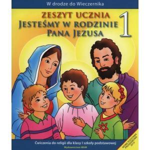 Katechizm. Jesteśmy w Rodzinie Pana Jezusa. Ćwiczenia. Klasa 1. Szkoła Podstawowa
