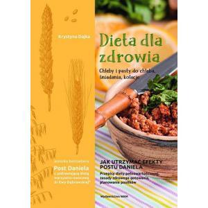 Dieta dla Zdrowia. Chleby i Pasty do Chleba Śniadania, Kolacje