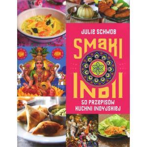 Smaki Indii 50 Przepisów Kuchni Indyjskiej