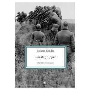 Einsatzgruppen. Mistrzowie śmierci