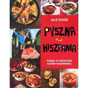 Pyszna Hiszpania 50 Przepisów Kuchni Hiszpańskiej