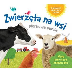 Zwierzęta na wsi. Piankowe puzzle. Moja pierwsza książeczka