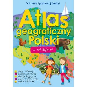 Odkrywaj i poznawaj Polskę! Atlas geograficzny Polski z naklejkami