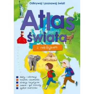 Odkrywaj i poznawaj świat! Atlas świata z naklejkami