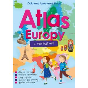 Odkrywaj i poznawaj świat! Atlas Europy z naklejkami