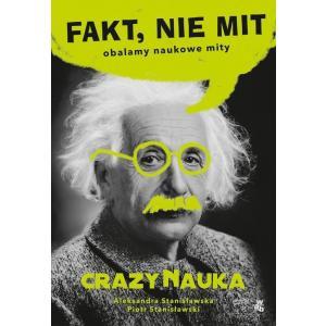 Fakt nie Mit. Obalamy naukowe mity