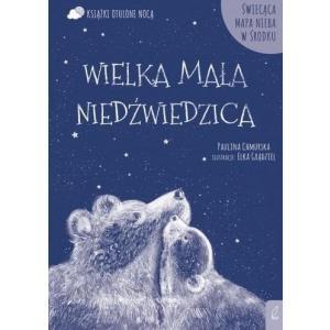 Książki otulone nocą. Wielka Mała Niedźwiedzica + świecąca mapa nieba