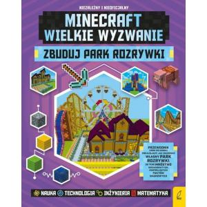 Minecraft. Wielkie wyzwanie. Zbuduj park rozrywki