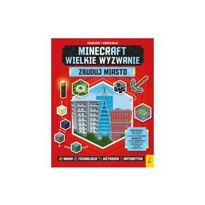 Minecraft. Wielkie wyzwanie. Zbuduj miasto